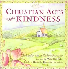 Christian Acts of Kindness (Random Acts of Kindness): Barbara Johnson, Random Acts of Kindness Foundation