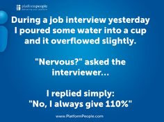 but don't be *too* cocky or they might be put off. Hr Humor, Graduate Jobs, Job Interview Tips, Human Resources, Good Job, Workplace, Work Funnies, Funny, Career