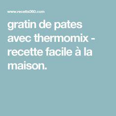 gratin de pates avec thermomix - recette facile à la maison.