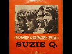 SUZIE Q - CREEDENCE CLEARWATER REVIVAL - YouTube