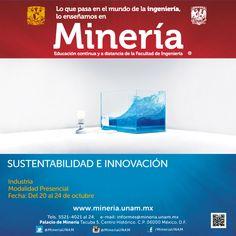 Curso presencial Sustentabilidad e Innovación del 20 al 24 de octubre de 2014. Informes e inscripciones al tel. 5521-4021 y http://www.mineria.unam.mx/detalle_evento.php?id=4324&tipo=2&mod=1