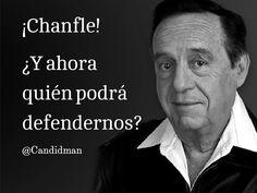 ¡Chanfle! ¿Y ahora quién podrá defendernos? @candidman #Chespirito 1929-2014