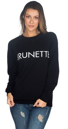 Calling all brunette babes! Rock this cozy fitting crew neck sweatshirt with pride. Pair this graphic sweatshirt with basically anything, and you'e all set! Grab one for you and all your girls! Sweatshirt Outfit, Crew Neck Sweatshirt, Graphic Sweatshirt, Silver Icing, Every Woman, Hurley, Your Girl, Hoodies, Sweatshirts