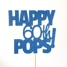 Glitter Happy 60th Pops, Happy 60th Birthday, Birthday Cake Topper, Number Cake Topper, Party Decor, Birthday Decorations by TrendiConfetti on Etsy https://www.etsy.com/ca/listing/476702491/glitter-happy-60th-pops-happy-60th