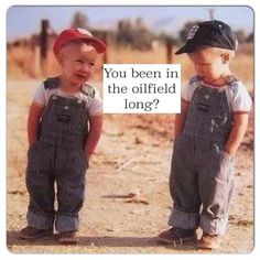 Little oilfield boys love to be just like their daddy's! Oilfield Humor, Oilfield Trash, Oilfield Wife, Oilfield Quotes, Long Pictures, Print Pictures, Granny Pod, Jake Owen, Florida Georgia Line
