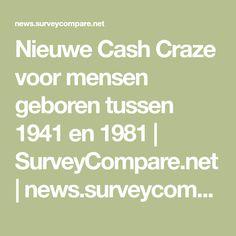 Nieuwe Cash Craze voor mensen geboren tussen 1941 en 1981 | SurveyCompare.net | news.surveycompare.net