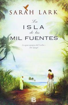 La Saga del Caribe. [1], La isla de las mil fuentes / Sarah Lark ; traducción de Susana Andrés