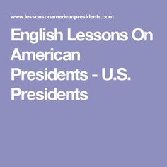 English Lessons On American Presidents - U.S. Presidents