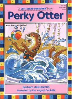 Perky Otter (Let's Read Together) by Barbara Derubertis http://www.amazon.com/dp/1575650452/ref=cm_sw_r_pi_dp_qX3Swb1QNG23H