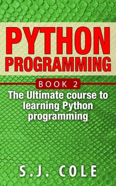 Python Programming:: The Best introduction to learn Python Programming from Scratch (Python Programming for Complete Beginners Book 2)