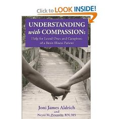 Understanding with Compassion: Help for Loved Ones and Caregivers of a Brain Illness Patient    This book candidly discusses the challenges of living with the personality and behavior changes that a brain illness brings. When a family member or friend is diagnosed with dementia, Alzheimer's disease or a stroke, life as you know it has ended. As changes become more apparent, they may look the same, and sound the same, but he or she is not the same..