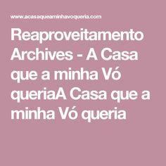 Reaproveitamento Archives - A Casa que a minha Vó queriaA Casa que a minha Vó queria