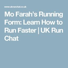 Mo Farah's Running Form: Learn How to Run Faster | UK Run Chat