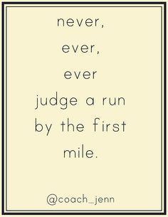 Half marathon motivation: Never, ever, ever judge a run by the first mile. Fitness Motivation, Running Motivation, Fitness Quotes, Marathon Motivation, I Love To Run, Just Run, Keep Running, Running Tips, Michelle Lewin