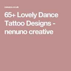 65+ Lovely Dance Tattoo Designs - nenuno creative