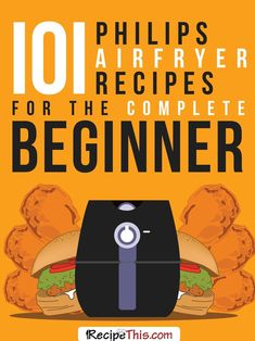 Marketplace | 101 Philips Airfryer Recipes For The Complete Beginner from RecipeThis.com #Jamie'scookingtips