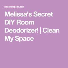 Melissa's Secret DIY Room Deodorizer! | Clean My Space