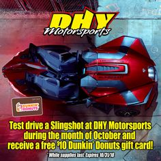 Test drive a #Polaris #Slingshot during October and receive a $10 Dunkin Donuts Gift Card at #DHYMotorsports while supplies last. Give as a call at 856-848-8500 to schedule your test drive today! Dunkin Donuts Gift Card, Donut Gifts, Polaris Slingshot, Drive A, Driving Test, Schedule, October, Cards, Timeline
