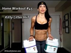 NOW LIVE!   HOME WORKOUT VIDEO #45: KITTY LITTER HiiT  All you need are two 16 pound jugs of kitty litter, which is an inexpensive alternative to kettlebells!   This workout killed me! It's crazy intense!   DO IT NOW --> http://www.drsarasolomon.com/kitty-litter-hiit/