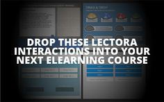By implementing these Lectora interactions into your eLearning, you can coordinate and organize your eLearning content in a meaningful and effective way.  http://elearningbrothers.com/drop-lectora-interactions-next-elearning-course/