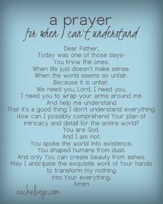 Dear God, I am praying for those hurting and in need because of illness, loss of a loved one, unemployed, loneliness, in need of answers, or in need of comfort. Please wrap your loving arms around them and give them peace. Amen