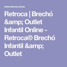 Retroca   Brechó & Outlet Infantil Online - Retroca® Brechó Infantil & Outlet
