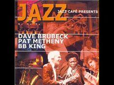 B.B King , Pat Metheny & Dave Brubeck - Guess who