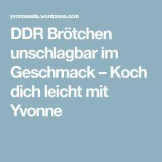 DDR Brötchen unschlagbar im Geschmack – Koch dich leicht mit Yvonne