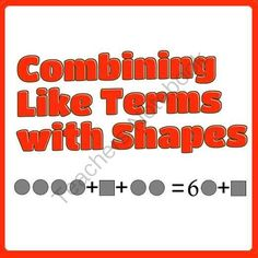 Combining Like Terms with Shapes Teaching Secondary, Secondary Math, Teaching Math, Math Teacher, Math For 6th Graders, Combining Like Terms, Math Strategies, Math Resources, Math Pages