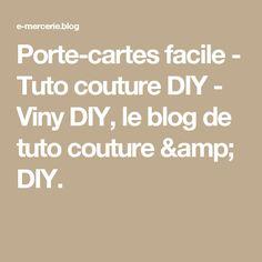 Porte-cartes facile - Tuto couture DIY - Viny DIY, le blog de tuto couture & DIY.