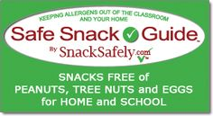 Safe Snack Guide by SnackSafely.com - List of snacks free of peanuts, tree nuts and eggs to help keep these allergens out of the classroom and your home.