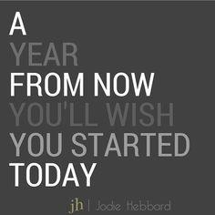 """Start today! Start now!"" Photo taken by @jodiehebbard on Instagram, pinned via the InstaPin iOS App! http://www.instapinapp.com (02/07/2015)"