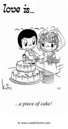 Love Is... a piece of cake!