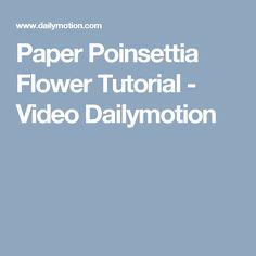 Paper Poinsettia Flower Tutorial - Video Dailymotion