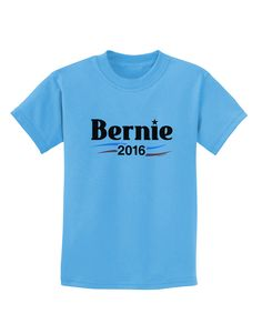 TooLoud Bernie 2016 Text Childrens T-Shirt