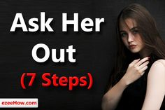How To Ask a Girl Out? Here are the 7 Steps that will help you in this process. After reading this, You'll be able to ask any girl out without getting rejected. Just You And Me, Love You More Than, Compliments For Girls, Asking A Girl Out, Ask Out, Ways To Show Love, Qoutes About Love, If You Love Someone, Flirt Tips