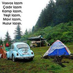 Vosvos lazım,  Çadır lazım,  Kamp lazım,  Yeşil lazım,  Mavi lazım,  Huzur lazım.  #sözler #anlamlısözler #güzelsözler #özlüsözler #alıntı #alıntılar #alıntıdır #alıntısözler