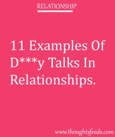 11 Examples Of D***y Talks In Relationships. Relationship Mistakes, Relationship Memes, The More You Know, How To Find Out, Couple Activities, Marriage Help, Show Me The Way, Addicted To You, Quotes About Love And Relationships