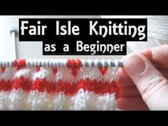 Fair Isle Knitting for Beginners | Easy Method to Knit with 2 Colours | ...