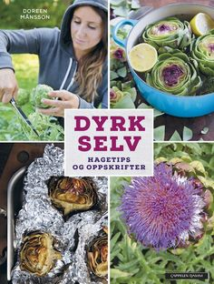 Drømmer du om å høste knasende sprø salat og solmodne tomater fra egen hage? Her er tips og inspirasjon til å dyrke favorittvekstene dine og lage de deiligste retter av godbitene du høster i hagen! Artichoke, Vegetables, Green, Food, House, Artichokes, Home, Vegetable Recipes, Eten