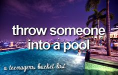 A teenagers bucket list