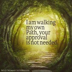 ●●●●●●● I am walking my own Path, Your approvel is not needed.  Wild Woman Sisterhood  #wildwoman #dancetotherhythmofyourowndrum #WildWomanSisterhood