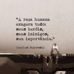 Bad Quotes, Poem Quotes, Charles Bukowski, Actions Speak Louder, Quotation Marks, Favorite Quotes, Texts, Psychology, Wisdom