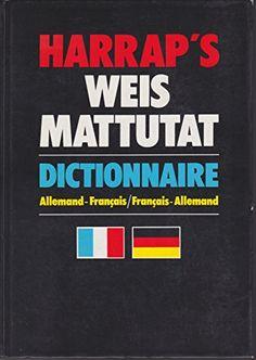 Harrap's weis mattutat - dictionnaire allemand-francais f... https://www.amazon.fr/dp/B003WW8FG4/ref=cm_sw_r_pi_dp_0NXExb3A469NX