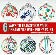 iLoveToCreate Blog: 6 Ways To Transform Your Ornaments With Puffy Paint . So many cool ideas using dimensional paint to make for the tree, tie on presents, or give as gifts!