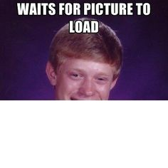 waits for pic. to load