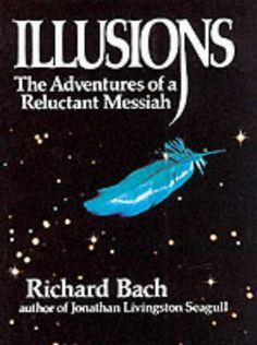 """Your only obligation in any lifetime is to be true to yourself.""   ― Richard Bach, Illusions: The Adventures of a Reluctant Messiah"
