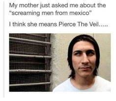 yes..... she means pierce the veil