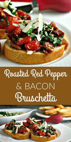 Roasted Red Pepper and Bacon Bruschetta | Life, Love, and Good Food #recipe #appetizer #healthy