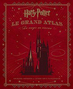 Harry Potter : Le Grand Atlas : La Magie au cinéma de Col... https://www.amazon.fr/dp/2364802997/ref=cm_sw_r_pi_dp_U_x_ouIPAbGJHAA7B
